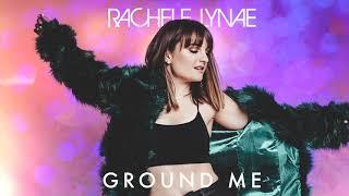 Rachele Lynae Ground Me