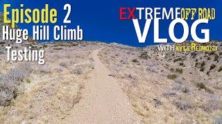 Huge Hill Climb Testing Extreme Off Road VLOG Episode 2 Dirt Bike Magazine