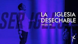 La Iglesia Desechable - Miguel Gil