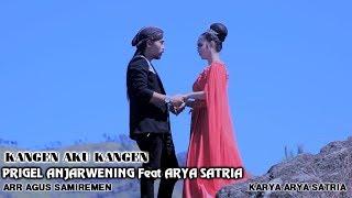 Download lagu Prigel Anjarwening Feat Arya Satria Kangen Aku Kangen Mp3