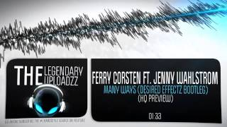 Ferry Corsten Ft. Jenny Wahlstrom - Many Ways (Desired Effectz Bootleg) [HQ + HD PREVIEW]