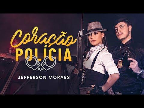 Jefferson Moraes - Coração Polícia