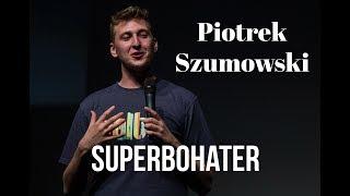 Piotrek Szumowski   Superbohater