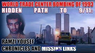 WORLD TRADE CENTER BOMBING OF 1993 - HIDDEN PATH TO 9/11: RAMZI YOUSEF CHRONICLES & MISSING LINKS P2