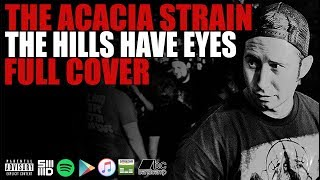 The Acacia Strain - The Hills Have Eyes (Official Cover Video)