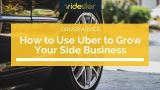 How to Use Uber to Grow Your Side Business
