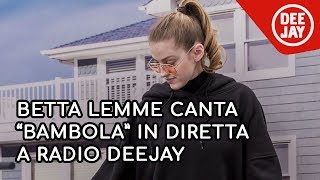"Betta Lemme canta ""Bambola"" in diretta da Albertino Everyday"