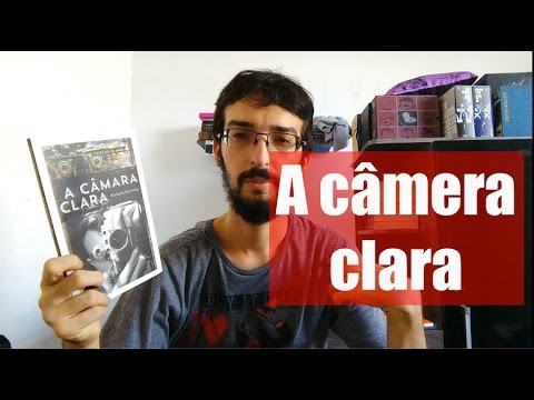 A câmera clara de Roland Barthes - Resenha