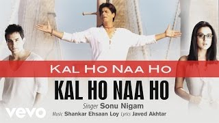 Kal Ho Naa Ho - Official Audio Song | Sonu Nigam | Shankar Ehsaan Loy | Javed Akhtar