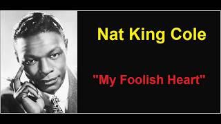 "Nat King Cole sings ""My Foolish Heart""  - (with lyrics)"