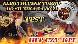 Elektryczne Turbo do silnika  za 90 zł. [Hit czy Kit ?] Test!