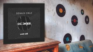 Dennis Cruz - Cookies  (Original Mix)