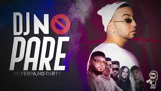 DJ no pare (REMIX) - Justin Quiles, Natti Natasha, Farruko ft Zion, Dalex, L. Tavárez - Fer Palacio