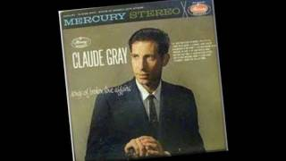 Claude Gray - I Never Had The One That I Wanted