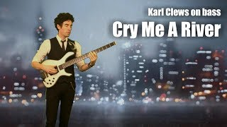 Cry Me A River (solo bass arrangement) - Karl Clews on bass