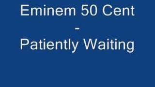 Eminem,50 Cent Patiently Waiting