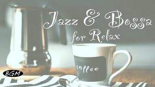 【Cafe Music for Relax】Jazz & Bossa Nova Music - Background Music - Relax Music!!