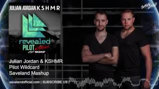 Julian Jordan & KSHMR - Pilot Wildcard (Saveland Mashup)