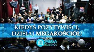 KIEDYŚ POZYTYWIŚCI, DZISIAJ MEGAKOŚCIÓŁ, Pastor Paweł Chojecki, 2019.12.27