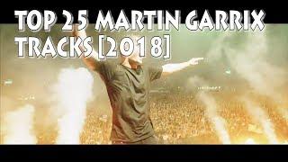 [Top 25] Best Martin Garrix Tracks [2018]