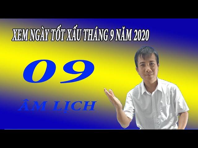 XEM NGÀY TỐT XẤU THÁNG 9 NĂM 2020 ÂM LỊCH