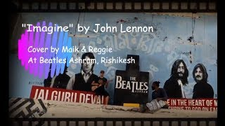 IMAGINE by John Lennon.. Cover song by Maik and Reggie in Beatles Ashram, Rishikesh (India)