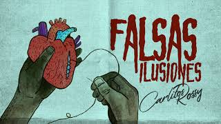 "Carlitos Rossy | ""Falsas Ilusiones"""