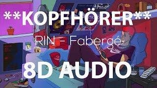 RIN   Fabergé (8D AUDIO)