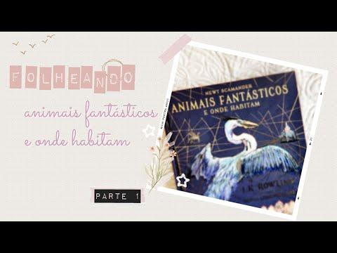 [FOLHEANDO] Animais Fantásticos e Onde Habitam | Editora Rocco | Livro Ilustrado | Parte 1
