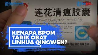 Kenapa BPOM Tarik Produk Obat Linhua Qingwen yang Disebut Sembuhkan Corona Ternyata Ini Sebabnya