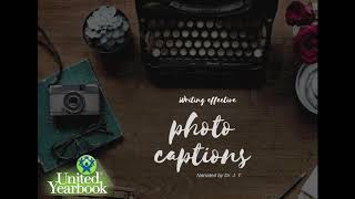 Writing compelling photo captions for your yearbook