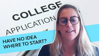 Senior Applying to College? Here's Where to Start | Weekly College Advice | September 4, 2020