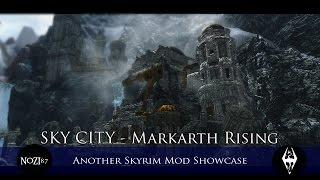 TES V - Skyrim Mods: SKY CITY - Markarth Rising by reindeer51