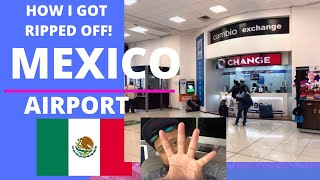 Got Ripped Off! Mexico City Airport Money Exchange