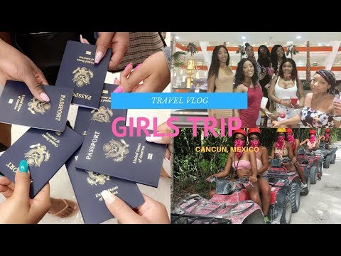 TRAVEL VLOG: GIRLS TRIP TO CANCUN, MEXICO