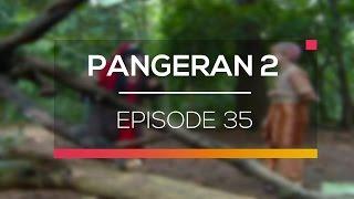 Pangeran 2   Episode 35