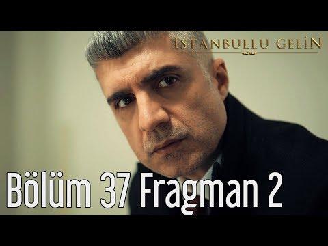 İstanbullu Gelin 37. Bölüm 2. Fragman