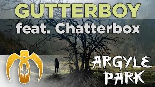 Argyle Park - Gutterboy (feat. Chatterbox) [Remastered]