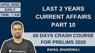 Last 2 Years Current Affairs Part 10 | 60 Days Crash Course for Prelims 2020 | Rahul Bhardwaj