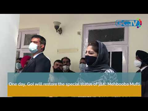 One day, GoI will restore the special status of J&K: Mehbooba Mufti