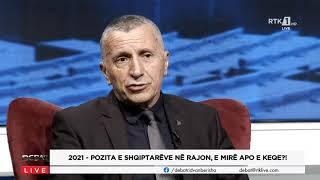 Debat - 2021 - Pozita e shqiptarëve në rajon, e mirë apo e keqe?! 18.02.2021