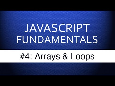 Javascript Tutorial For Beginners – #4 Javascript Arrays & Loops