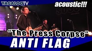 """Anti Flag - """"The Press Corpse"""" (acoustic)"""
