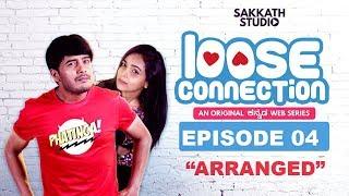 EPISODE 04 | LOOSE CONNECTION | KANNADA WEB SERIES | SAKKATH STUDIO