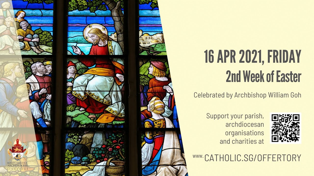 Catholic Singapore Mass 16th April 2021 Today Online - Friday, 2nd Week of Easter 2021