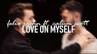 Felix Jaehn   Love On Myself [feat. Calum Scott] (Lyrics)