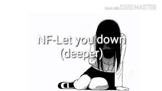 NF Let You Down (deeper)