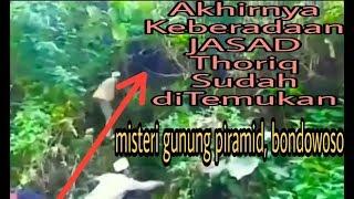 Video AKHIRNYA JASAD THORIQ SUDAH DI KETAHUI KEBERADAANYA (Misteri gunung Piramid Bondowoso) MP3, 3GP, MP4, WEBM, AVI, FLV September 2019