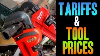 TARIFFS & Tool Prices!  (What is a Border Tax & How could it increase prices!?)