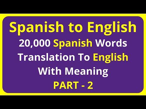 Translation of 20,000 Spanish Words To English Meaning - PART 2 | spanish to english translation